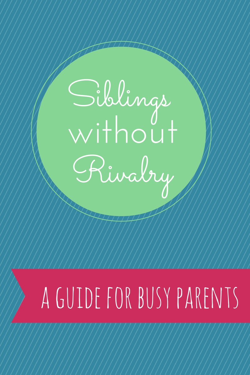 Siblings Without Rivalry by Simone Davies of Jacaranda Tree Montessori