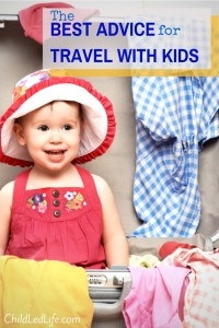 Travelingl? This is some of the best advice for travel with kids all in one wonderful post on ChildLedLife.com