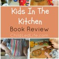 KIDS LOVE TO COOK! Kids in the Kitchen book helps your child learn to cook in a Montessori way. Find my book review and link up to Party In The Kids' Kitchen on ChildLedLife.com