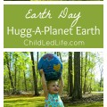 EARTH DAY! What a great time to talk about geography and give the Earth a hug with Hugg A Planet. More on ChildLedLife.com
