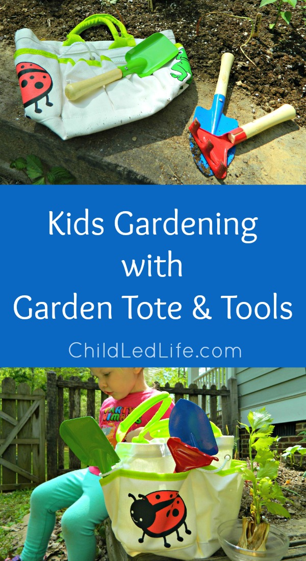Kids gardening with garden tote tools child led life for Childrens gardening tools