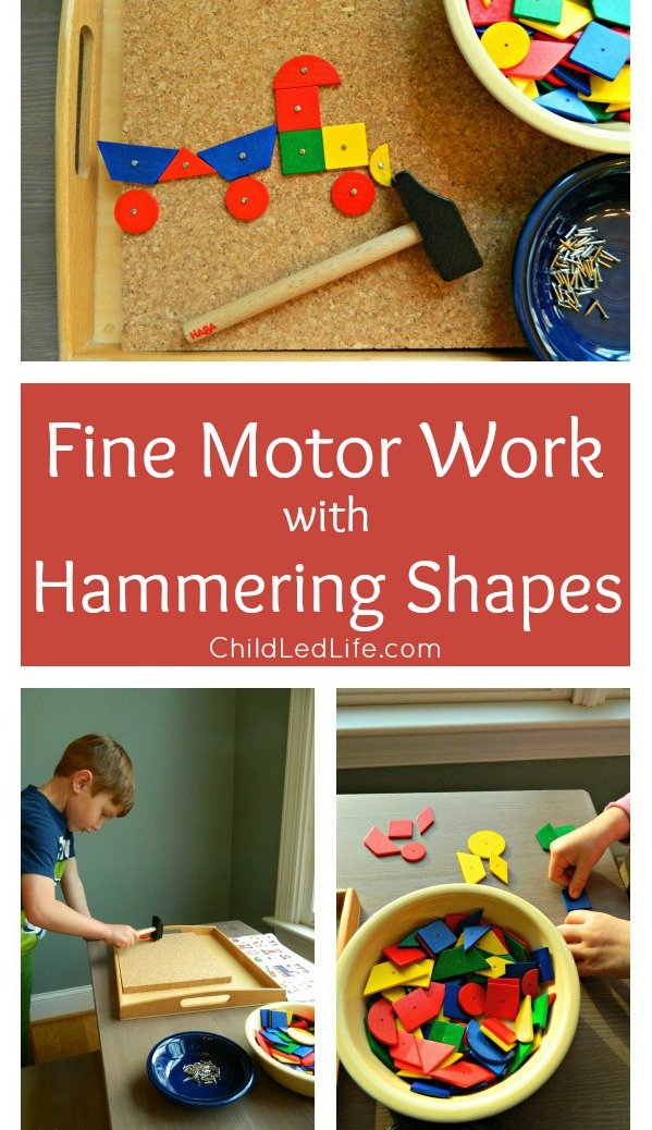 Every child loves hammering! Hammering shapes is an open ended fine motor work your child will work with for hours! Find more on ChildLedLife.com