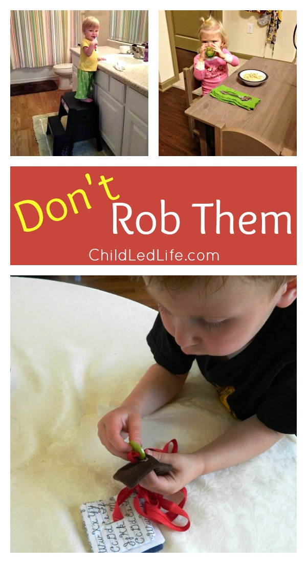 Don't Rob Them! Use Montessori in your home to build confidence. Learn more at ChildLedLife.com