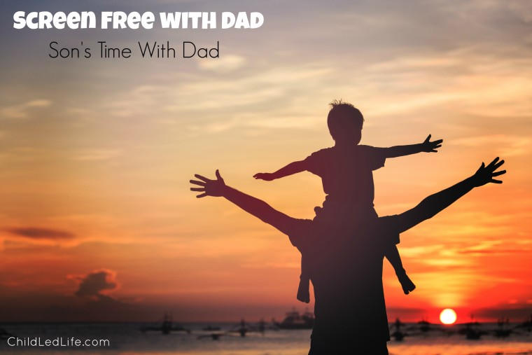 A son't time with Dad is so special. Here are some screen free ideas to spend time with Dad this Father's Day on ChildLedLife.com