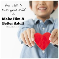 One skill to teach your child to make him a better adult. You don't want to miss this! More on ChildLedLife.com